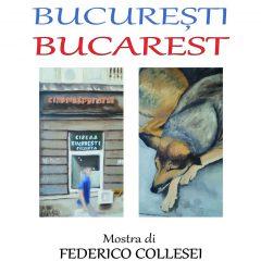 17 mai 2019 – Inaugurarea expoziției de pictură BUCUREȘTI – BUCAREST (17-31 mai 2019) de Federico Collesei